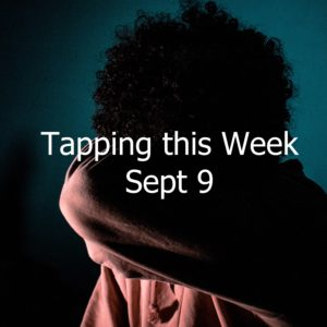 Tapping this week sept 9